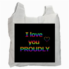 I Love You Proudly Recycle Bag (one Side) by Valentinaart