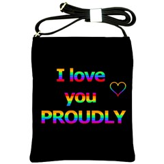I Love You Proudly Shoulder Sling Bags