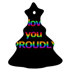 I Love You Proudly Ornament (christmas Tree) by Valentinaart