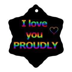 I Love You Proudly Snowflake Ornament (2 Side) by Valentinaart