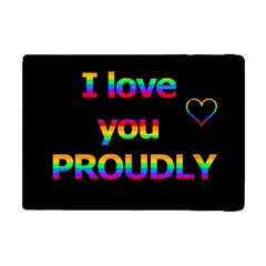 I Love You Proudly Apple Ipad Mini Flip Case by Valentinaart