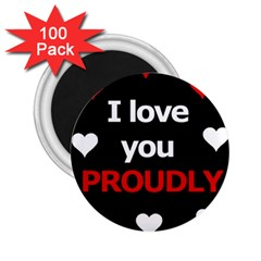 I Love You Proudly 2 25  Magnets (100 Pack)  by Valentinaart