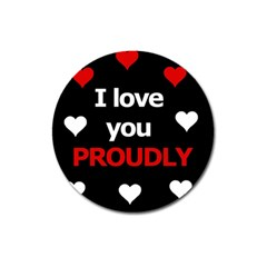 I Love You Proudly Magnet 3  (round) by Valentinaart