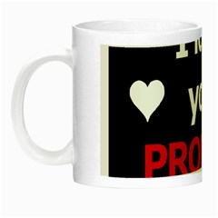 I Love You Proudly Night Luminous Mugs by Valentinaart