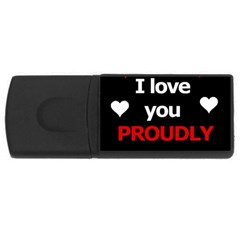 I Love You Proudly Usb Flash Drive Rectangular (4 Gb)  by Valentinaart