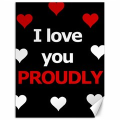 I Love You Proudly Canvas 12  X 16   by Valentinaart