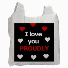 I Love You Proudly Recycle Bag (two Side)  by Valentinaart