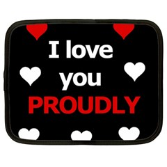 I Love You Proudly Netbook Case (xl)  by Valentinaart