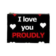 I Love You Proudly Cosmetic Bag (large)  by Valentinaart