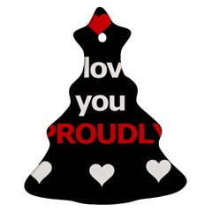 I Love You Proudly Christmas Tree Ornament (2 Sides) by Valentinaart