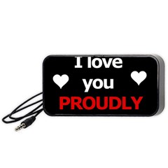 I Love You Proudly Portable Speaker (black)  by Valentinaart