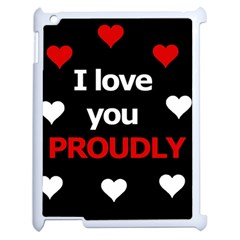 I Love You Proudly Apple Ipad 2 Case (white) by Valentinaart