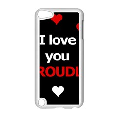 I Love You Proudly Apple Ipod Touch 5 Case (white) by Valentinaart