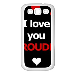 I Love You Proudly Samsung Galaxy S3 Back Case (white) by Valentinaart