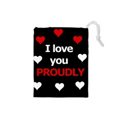I Love You Proudly Drawstring Pouches (small)  by Valentinaart