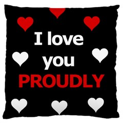 I Love You Proudly Large Flano Cushion Case (two Sides) by Valentinaart