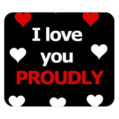 I Love You Proudly Double Sided Flano Blanket (small)  by Valentinaart
