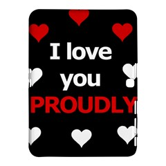 I Love You Proudly Samsung Galaxy Tab 4 (10 1 ) Hardshell Case  by Valentinaart