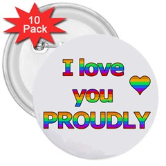 I Love You Proudly 2 3  Buttons (10 Pack)  by Valentinaart