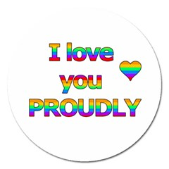 I Love You Proudly 2 Magnet 5  (round) by Valentinaart