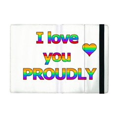 I Love You Proudly 2 Apple Ipad Mini Flip Case by Valentinaart