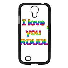 I Love You Proudly 2 Samsung Galaxy S4 I9500/ I9505 Case (black) by Valentinaart