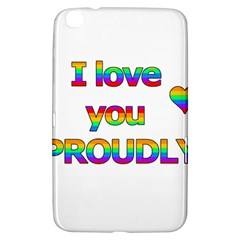 I Love You Proudly 2 Samsung Galaxy Tab 3 (8 ) T3100 Hardshell Case  by Valentinaart