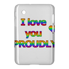 I Love You Proudly 2 Samsung Galaxy Tab 2 (7 ) P3100 Hardshell Case  by Valentinaart