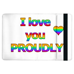 I Love You Proudly 2 Ipad Air Flip by Valentinaart