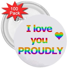 Proudly Love 3  Buttons (100 Pack)  by Valentinaart