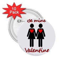 Be My Valentine 2 2 25  Buttons (10 Pack)  by Valentinaart