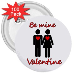 Be Mine Valentine 3  Buttons (100 Pack)  by Valentinaart
