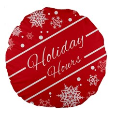 Winter Holiday Hours Large 18  Premium Flano Round Cushions