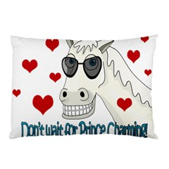 Don t Wait For Prince Sharming Pillow Case by Valentinaart