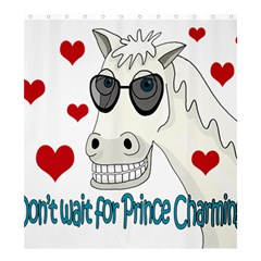 Don t Wait For Prince Sharming Shower Curtain 66  X 72  (large)  by Valentinaart