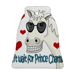 Don t Wait For Prince Sharming Ornament (bell)  by Valentinaart