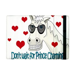Don t Wait For Prince Sharming Apple Ipad Mini Flip Case by Valentinaart