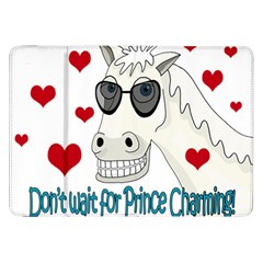 Don t Wait For Prince Sharming Samsung Galaxy Tab 8 9  P7300 Flip Case by Valentinaart