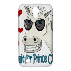 Don t Wait For Prince Sharming Samsung Galaxy Mega 6 3  I9200 Hardshell Case by Valentinaart
