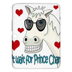 Don t Wait For Prince Sharming Samsung Galaxy Tab 3 (10 1 ) P5200 Hardshell Case  by Valentinaart