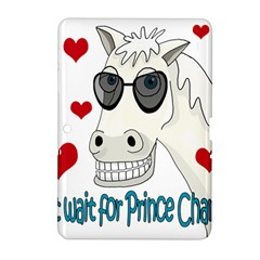 Don t Wait For Prince Sharming Samsung Galaxy Tab 2 (10 1 ) P5100 Hardshell Case  by Valentinaart