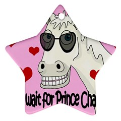 Don t Wait For Prince Charming Ornament (star)  by Valentinaart