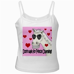 Don t Wait For Prince Charming White Spaghetti Tank by Valentinaart