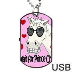Don t Wait For Prince Charming Dog Tag Usb Flash (one Side) by Valentinaart