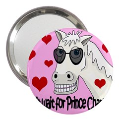 Don t Wait For Prince Charming 3  Handbag Mirrors by Valentinaart