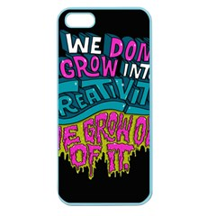 We Dont Grow Into Creativity We Grow Out Of It Apple Seamless Iphone 5 Case (color) by Jojostore