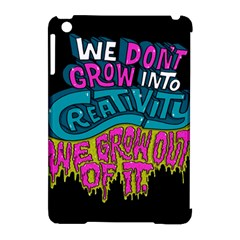 We Dont Grow Into Creativity We Grow Out Of It Apple Ipad Mini Hardshell Case (compatible With Smart Cover)