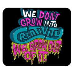We Dont Grow Into Creativity We Grow Out Of It Double Sided Flano Blanket (small)