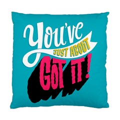 Youve Just About Gotit Standard Cushion Case (two Sides) by Jojostore