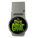 Its Gonna Be Great Money Clips (Round)  Front